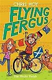 Flying Fergus 10: The Photo Finish: by Olympic champion Sir Chris Hoy, written with award-winning author Joanna Nadin