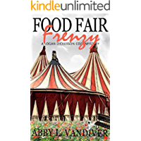 Food Fair Frenzy (A Logan Dickerson Cozy Book 4)