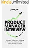 Product Manager Interview: Get Hired as a Project Manager Fast! Includes Example Interview Questions and Answers (English Edition)