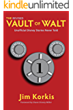 The Revised Vault of Walt: Unofficial Disney Stories Never Told (The Vault of Walt Book 1)