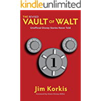 The Revised Vault of Walt: Unofficial Disney Stories Never Told (The Vault of Walt Book 1)