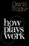 How Plays Work (Nick Hern Books)
