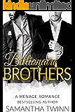 BILLIONAIRE BROTHERS: A MFM MENAGE ROMANCE