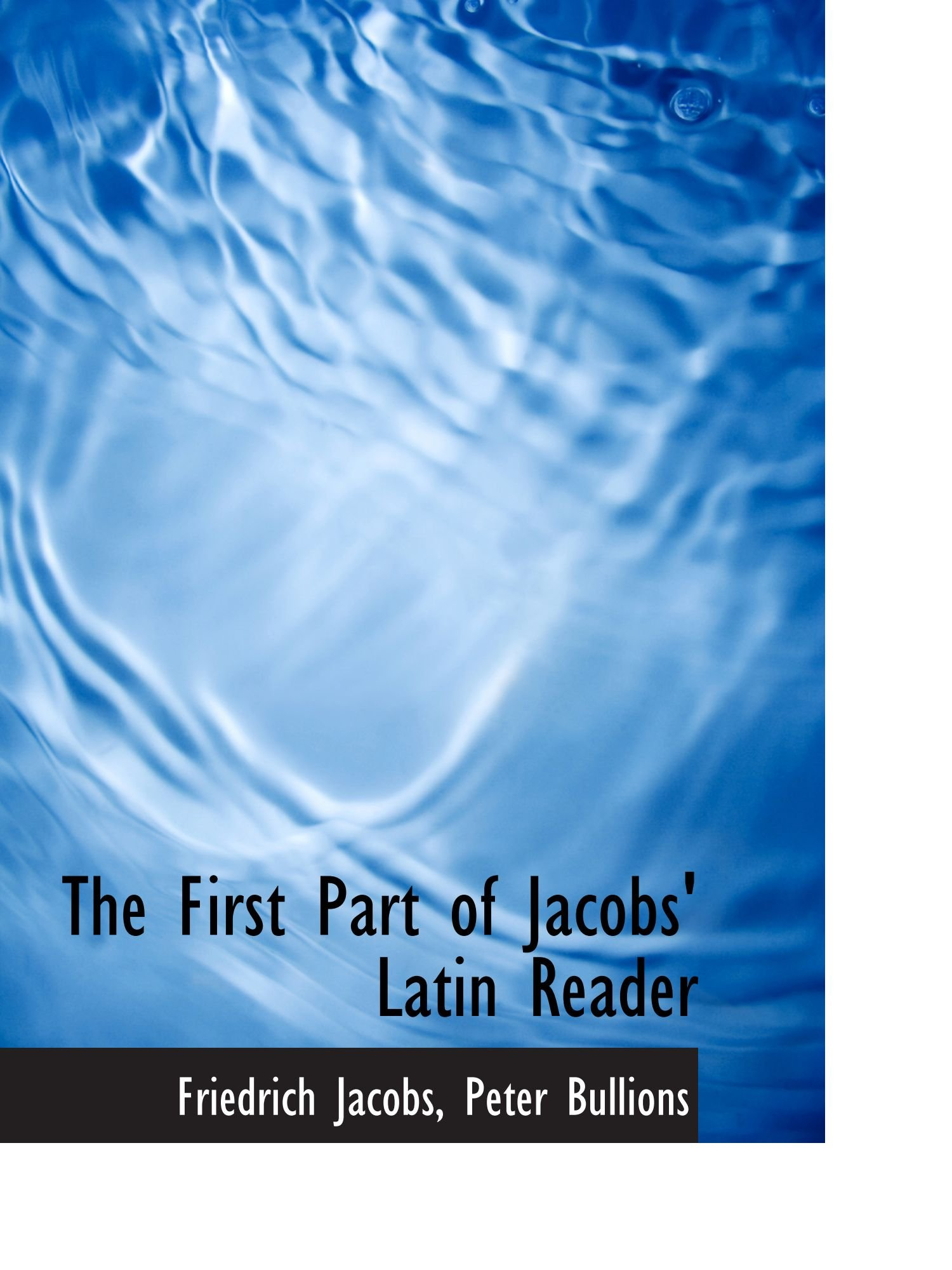 The First Part of Jacobs' Latin Reader ebook