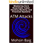 Mastering Core Essentials: Cyber Hacking Banking and Financial Systems : ATM Attacks