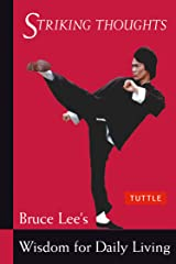 Bruce Lee Striking Thoughts: Bruce Lee's Wisdom for Daily Living (Bruce Lee Library) Paperback