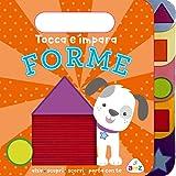 Forme. Tocca e impara. Ediz. a colori