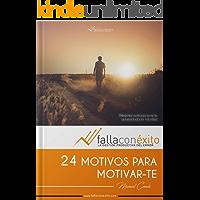 24 motivos para motivar-te. Convierte el tropiezo en acierto.: Falla Con Exito