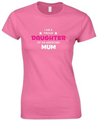 PROUD DAUGHTER AWESOME MUM T-SHIRT FUNNY TSHIRT MOTHERS T SHIRT PRESENT S-XXL