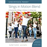 Slings in Motion® Blend: A Diverse Mix of Slings in Motion I, II, III Exercises