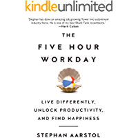 The Five-Hour Workday: Live Differently, Unlock Productivity, and Find Happiness (English Edition)