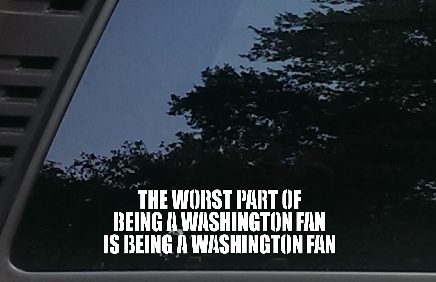 """High Viz Inc The Worst Part of Being a Washington Fan is Being a Washington Fan - 9"""" x 2 1/2"""" die Cut Vinyl Decal for Cars, Trucks, Windows, Boats, Tool Boxes, laptops, etc"""