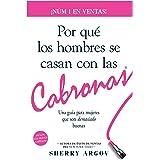POR QUE LOS HOMBRES SE CASAN CON LAS CABRONAS: Nueva Edicion- Una Guia Para Mujeres Que Son Demasiado Buenas / Why Men Marry