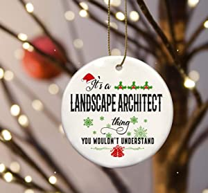 Merry Christmas Tree Ornament 2020, It's a Landscape Architect Thing You Wouldn't Understand - Funny New Job Gifts For Women, Men - New Job Christmas Ornament 3 Inches Flat