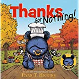 Thanks for Nothing (A Little Bruce Book) (Mother Bruce Series)