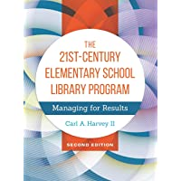 The 21st-Century Elementary School Library Program: Managing for Results
