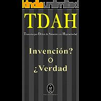 TDAH – Trastorno por Déficit de Atención con Hiperactividad. ¿Invención o Verdad?