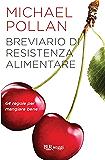 Breviario di resistenza alimentare: 64 regole per mangiare bene (BUR SAGGI)