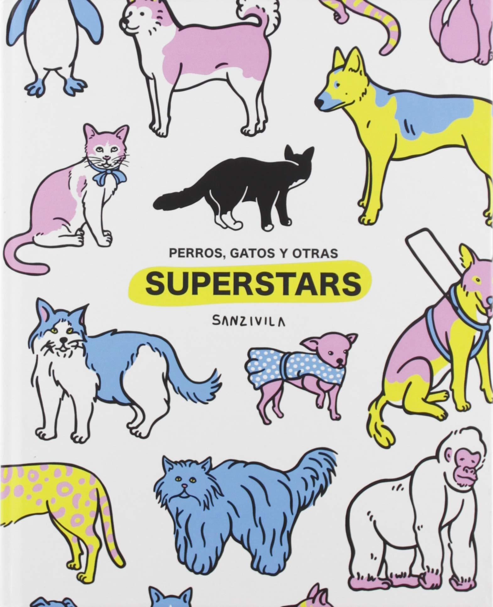 Perro, Gato y Otras SUPERSTARS: Amazon.es: Pau Sanz Vila: Libros