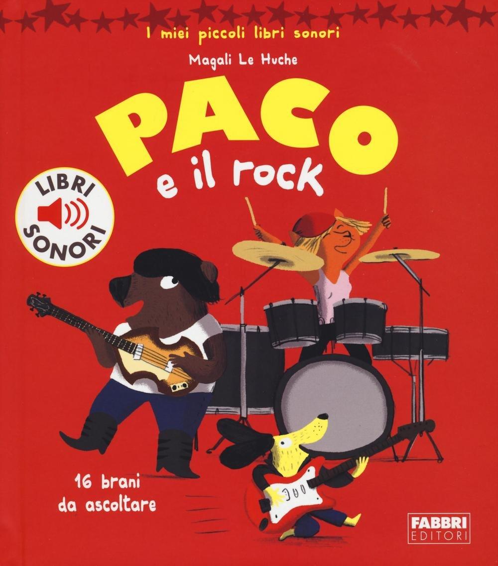 Paco e il rock. Ediz. illustrata (Varia 4-6 anni): Amazon.es: Le Huche, Magali, Babin, C.: Libros en idiomas extranjeros