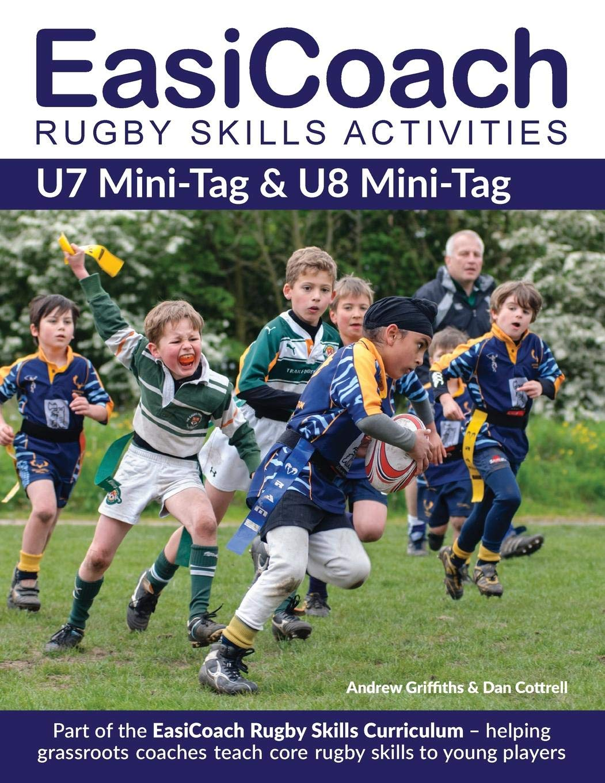 EasiCoach Rugby Skills Activities  U7 Mini Tag And U8 Mini Tag  Easicoach Rugby Skills Curriculum Band 1