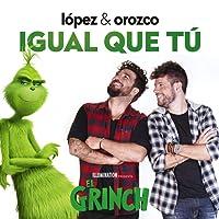 """Igual Que Tú (Canción Original De La Película """"El Grinch"""")"""