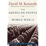 The American People in World War II: Freedom from Fear, Part Two (Oxford History of the United States)