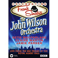 The John Wilson Orchestra - Celebrating Frank Sinatra (Live from the BBC Proms at the Royal Albert Hall) [DVD] [2015]