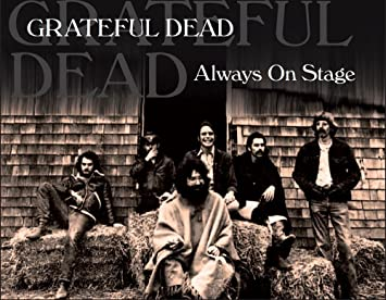 Grateful Dead Always On Stage Uncle Johns Band Sugar