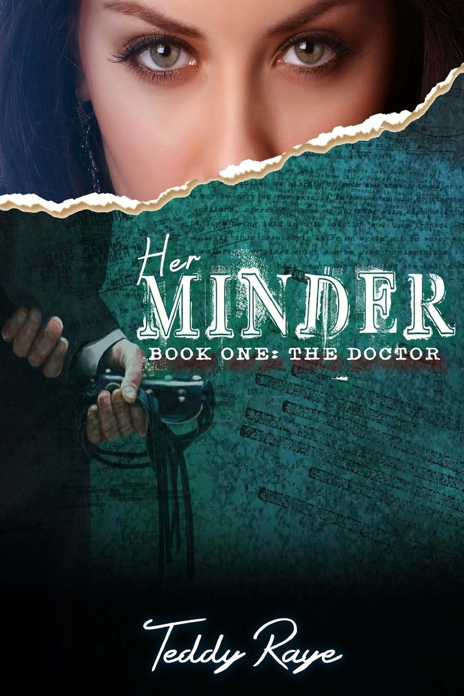 Her Minder: Book One: The Doctor: Teddy Raye: 9780999164204