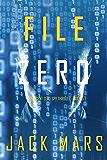 File Zero (An Agent Zero Spy Thriller—Book #5)