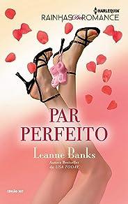 Par Perfeito (Harlequin Rainhas do Romance Livro 107)