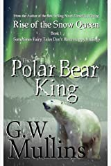 Rise Of The Snow Queen Book One: The Polar Bear King Paperback