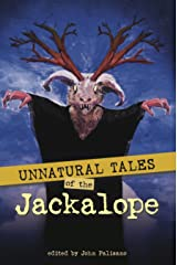 Unnatural Tales Of The Jackalope Kindle Edition