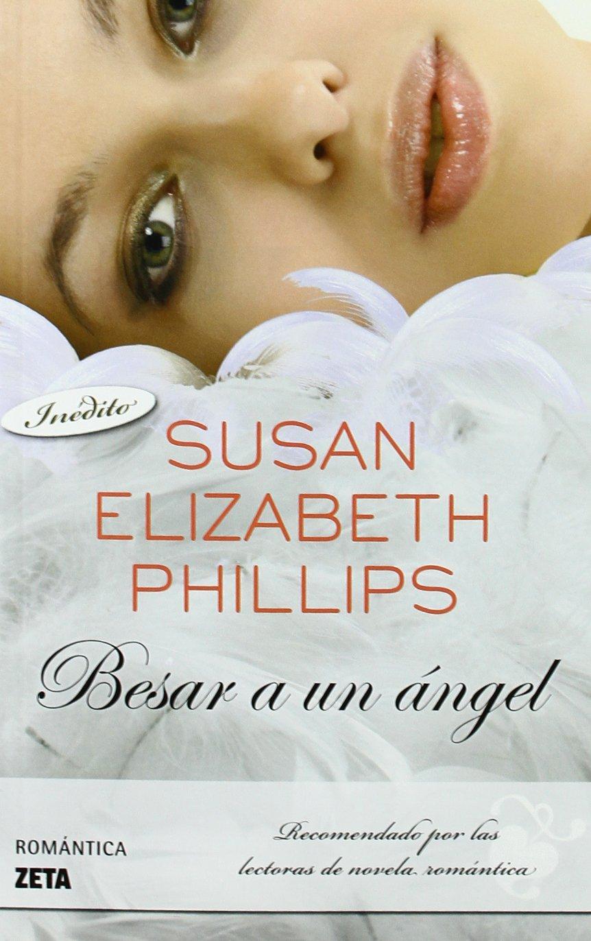 Besar a un ángel (B DE BOLSILLO): Amazon.es: Phillips, Susan ...