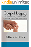 Gospel Legacy: A Church and Family Model Reaching beyond our Generation