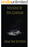 Wounded By Her Guardian