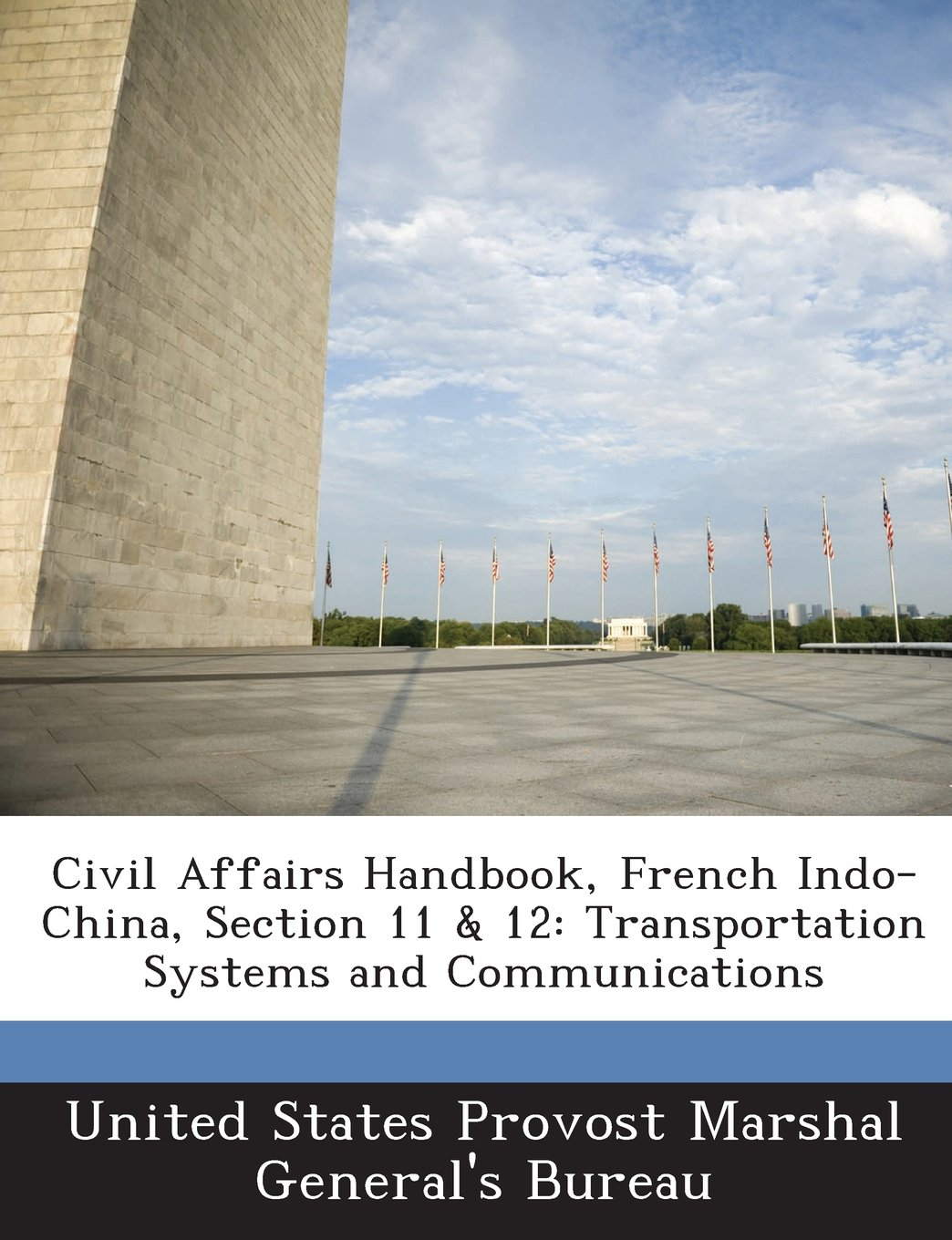 Civil Affairs Handbook, French Indo-China, Section 11 & 12: Transportation Systems and Communications ebook