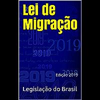 Lei de Migração: Edição 2019 (Direito Positivo Livro 8)
