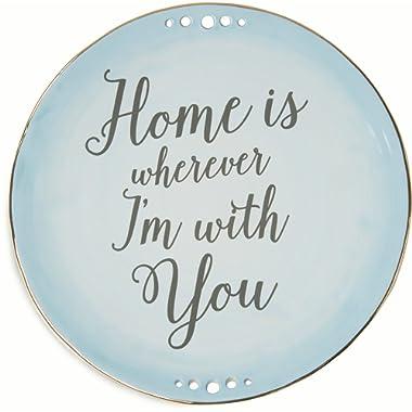 Pavilion Gift Company Emmaline Home is Wherever I'm with You  Ceramic Decorative Plate, 9 , Robin Egg Blue