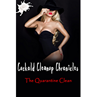 Cuckold Cleanup Chronicles - The Quarantine Clean: Good cucks clean up after the bulls... (English Edition)