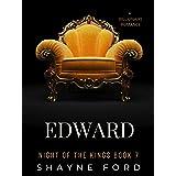 EDWARD: A Billionaire Romance (NIGHT OF THE KINGS SERIES Book 7)