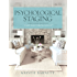 Psychological Staging: Home Staging Secrets of The Decorologist®