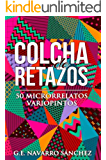 Colcha de retazos: 50 microrrelatos variopintos