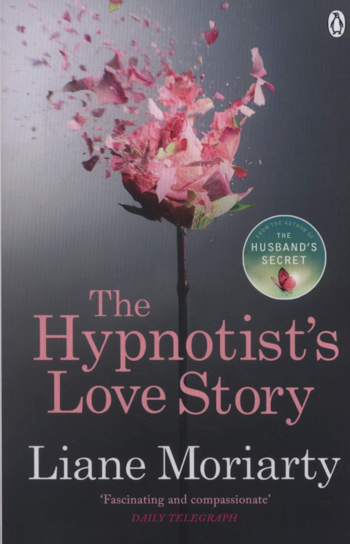 The Hypnotist's Love Story  From The Bestselling Author Of Big Little Lies Now An Award Winning TV Series