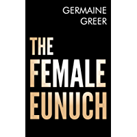 The Female Eunuch