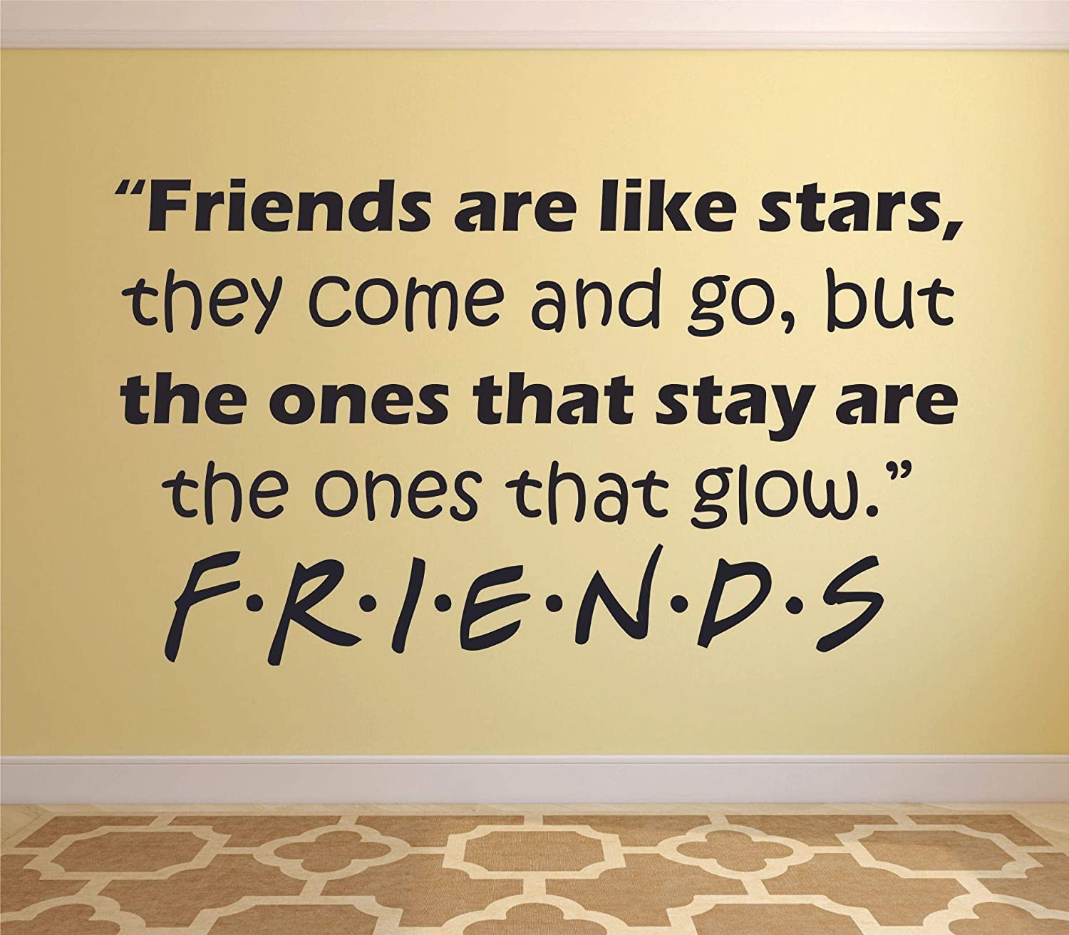Amazon.com: Friends are Like Stars They Come and Go But The ...