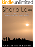 Sharia Law: The History and Legacy of the Religious Laws that Governed Islamic Societies (English Edition)