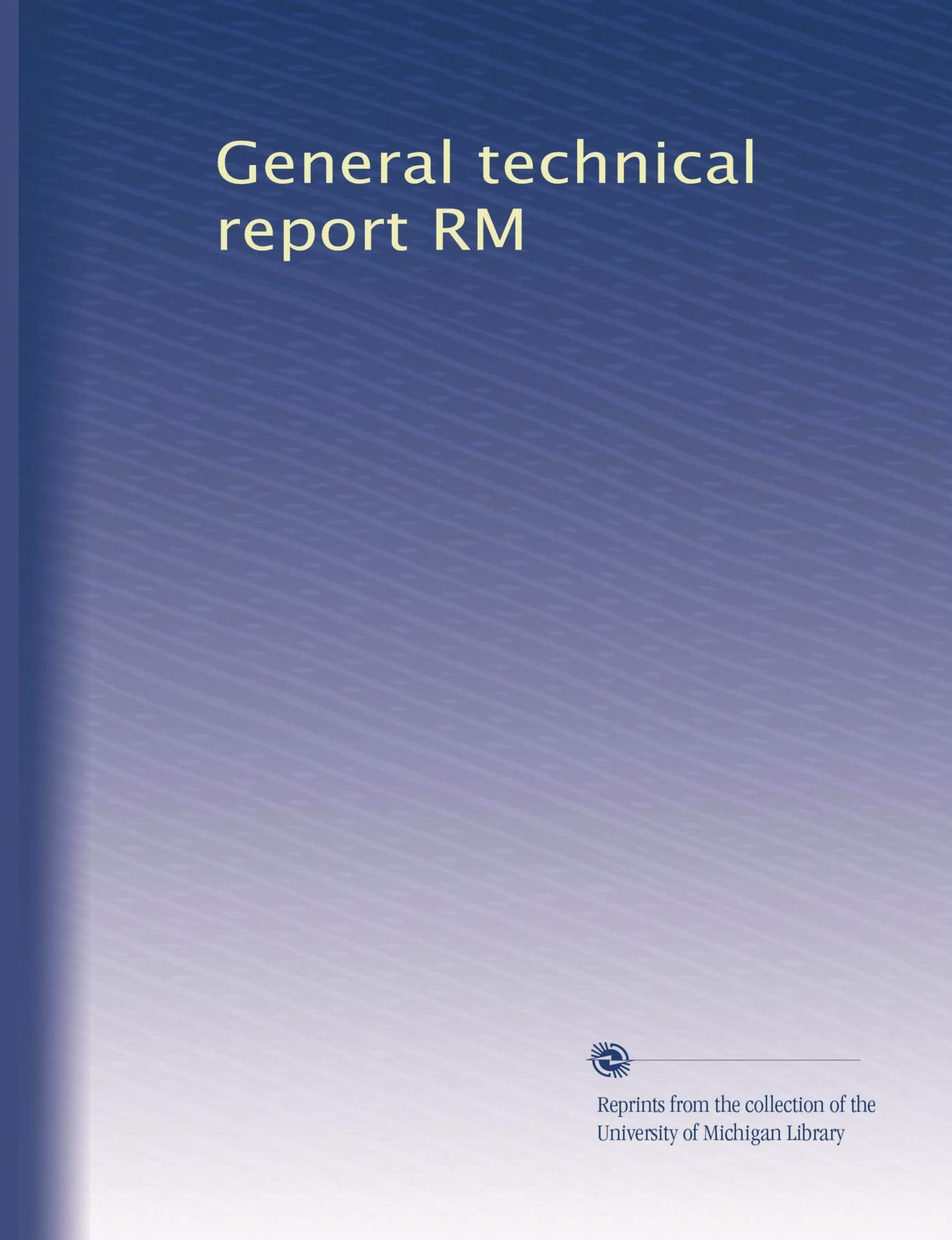 General technical report RM (Volume 54) pdf