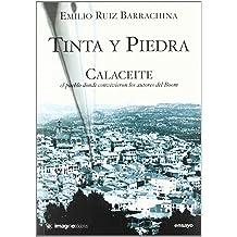 Tinta y piedra : Calaceite : el pueblo donde convivieron los autores del boom